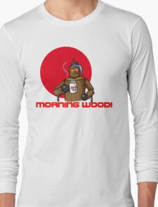 Good Morning Wood!!! Long Sleeve T-Shirt