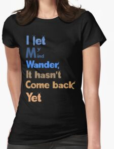 I let my mind wander Womens Fitted T-Shirt