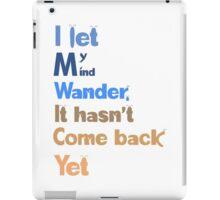 I let my mind wander iPad Case/Skin
