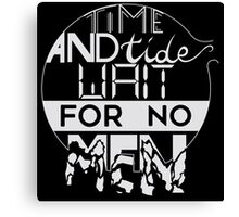 TIME AND TIDE WAIT FOR NO MEN Canvas Print