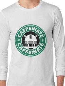 CAFFEINATE!!! Long Sleeve T-Shirt