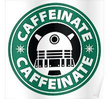 CAFFEINATE!!! Poster