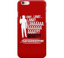 LANAAAAAAA!?!... Danger Zone! (Alternative) iPhone Case/Skin