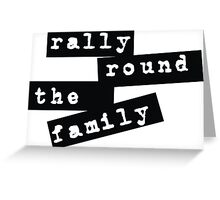 Rally Round the Family Greeting Card