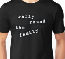 Rally Round the Family Unisex T-Shirt