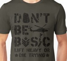 Don't Be Basic Boot Camp Military Veteran Design Unisex T-Shirt