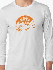 DOTA 2: AXE, I SAID GOOD DAY SIR Long Sleeve T-Shirt