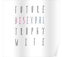Future Bisexual Trophy Wife Poster