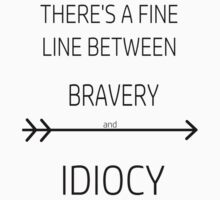 Divergent - 'There's a fine line between Bravery and Idiocy' Baby Tee