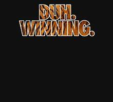 DUH. WINNING. Unisex T-Shirt