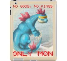 No Gods, No Kings, Only 'Mon iPad Case/Skin