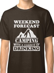 Camping with a chance of drinking Classic T-Shirt