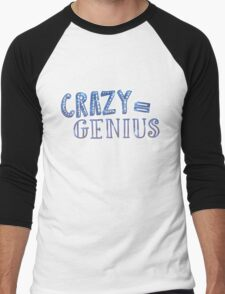 Crazy Equals Genius Men's Baseball ¾ T-Shirt
