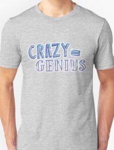 Crazy Equals Genius Unisex T-Shirt