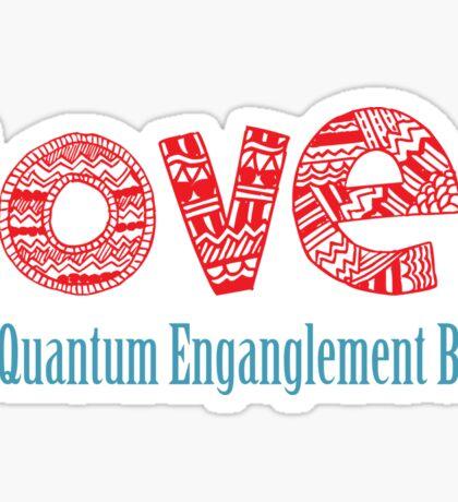 Love? It's quantum entanglement Sticker