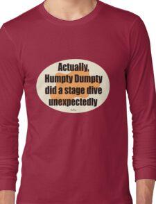 Humpty Dumpty Fail - graphic version Long Sleeve T-Shirt