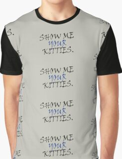 Show Me Your Kitties 02 Graphic T-Shirt