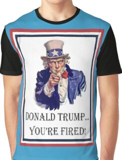 Donald Trump:   You're FIRED! Graphic T-Shirt