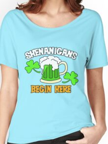 Shenanigans Begin here St. Patrick's Day humor Women's Relaxed Fit T-Shirt