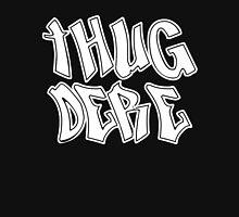 Thug Dere - White Unisex T-Shirt