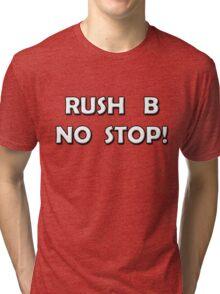 CSGO: Rush B No Stop! Large Image Tri-blend T-Shirt