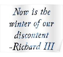 Now Is The Winter Of Our Discontent Poster