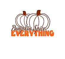 Pumpkin Spice Everything Photographic Print
