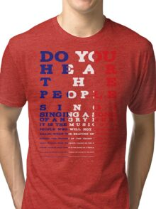 Do you hear the people sing? Les Mis design Tri-blend T-Shirt
