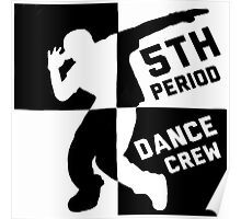 5th Period Dance Crew Shirts Poster