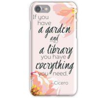 A Garden & A Library (Cicero Quote) iPhone Case/Skin