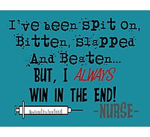 Hilarious Nurse Quote Photographic Print