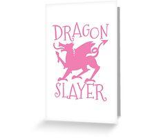 Dragon Slayer in pink Greeting Card
