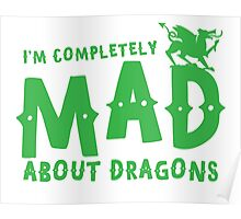 I'm completely MAD about DRAGONS Poster