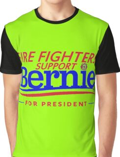 Fire Fighters Support Bernie For President - Red Text Graphic T-Shirt