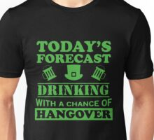 Today's Forecast: Drinking Unisex T-Shirt