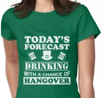 Today's Forecast: Drinking Womens Fitted T-Shirt