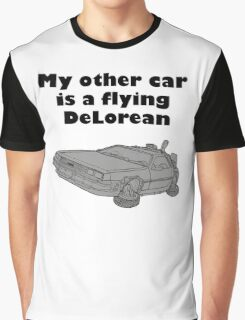 My other car is a flying DeLorean (glowing) Graphic T-Shirt