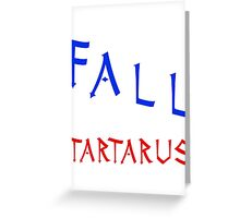 Marauders - I would fall to Tartarus for you Greeting Card