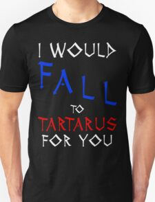 Marauders - I would fall to Tartarus for you T-Shirt