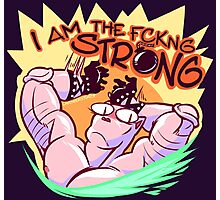 I AM THE FCKNG STRONG Photographic Print
