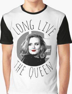 Long Live Queen Adele Graphic T-Shirt