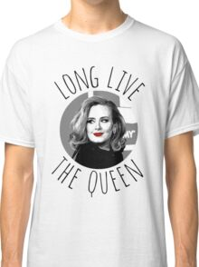 Long Live Queen Adele Classic T-Shirt