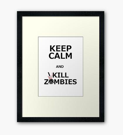 Keep Calm & Kill Zombies Framed Print