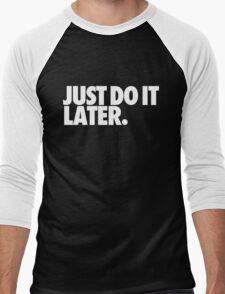 Just do it later Men's Baseball ¾ T-Shirt