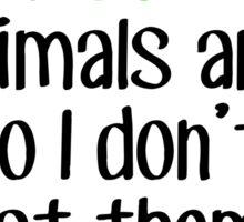 Don't eat animals, LOVE THEM Sticker