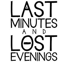 Last Minutes and Lost Evenings Photographic Print
