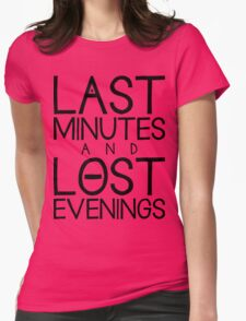 Last Minutes and Lost Evenings Womens Fitted T-Shirt