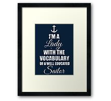 I'm a lady with vocabulary of a sailor Framed Print
