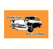 Going Fast Sure's a Blast Art Print