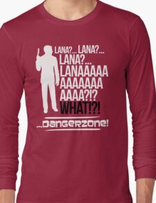 LANAAAAAAA!?!... Danger Zone! (Alternative) Long Sleeve T-Shirt